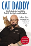 Cat Daddy: What the World's Most Incorrigible Cat Taught Me About Life, Love, and Coming Clean, Galaxy, Jackson