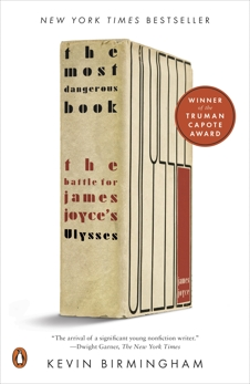 The Most Dangerous Book: The Battle for James Joyce's Ulysses, Birmingham, Kevin