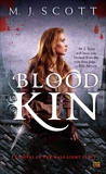 Blood Kin: A Novel of the Half-Light City, Scott, M.J.