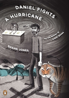 Daniel Fights a Hurricane: A Novel, Jones, Shane