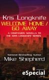 Kris Longknife: Welcome Home / Go Away, Shepherd, Mike