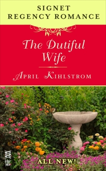 The Dutiful Wife: Signet Regency Romance (InterMix), Kihlstrom, April