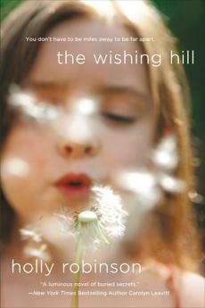 The Wishing Hill: A Novel, Robinson, Holly