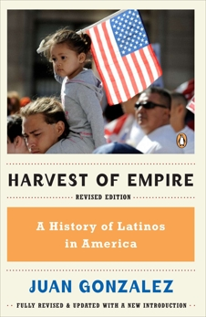 Harvest of Empire: A History of Latinos in America, Gonzalez, Juan