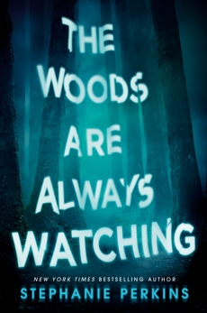 The Woods Are Always Watching, Perkins, Stephanie