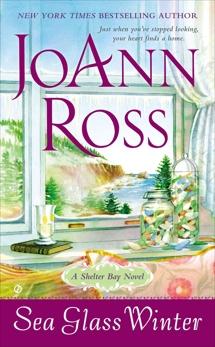 Sea Glass Winter: A Shelter Bay Novel, Ross, JoAnn