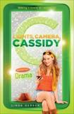 Lights, Camera, Cassidy: Drama, Gerber, Linda