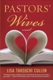 Pastors' Wives: A Novel, Cullen, Lisa Takeuchi