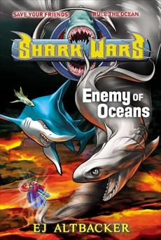 Shark Wars #5: Enemy of Oceans, Altbacker, EJ