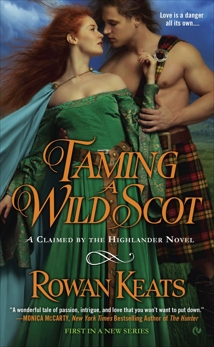 Taming a Wild Scot: A Claimed by the Highlander Novel, Keats, Rowan