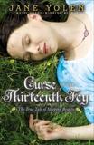 Curse of the Thirteenth Fey: The True Tale of Sleeping Beauty, Yolen, Jane