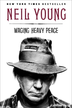 Waging Heavy Peace: A Hippie Dream, Young, Neil