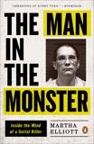 The Man in the Monster: Inside the Mind of a Serial Killer, Elliott, Martha