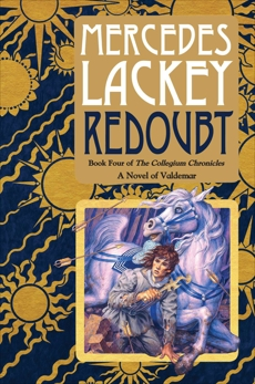 Redoubt: Book Four of the Collegium Chronicles (A Valdemar Novel), Lackey, Mercedes