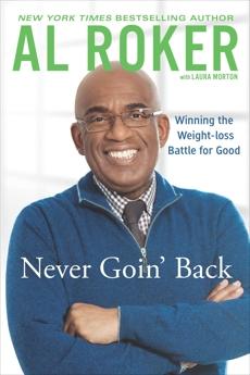 Never Goin' Back: Winning the Weight Loss Battle For Good, Roker, Al