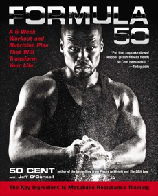 Formula 50: A 6-Week Workout and Nutrition Plan That Will Transform Your Life, 50 Cent & O'Connell, Jeff