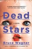 Dead Stars: A Novel, Wagner, Bruce