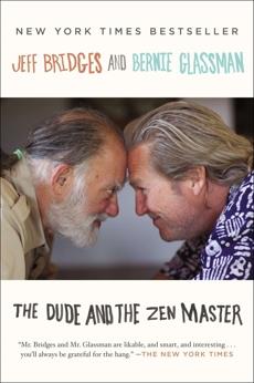 The Dude and the Zen Master, Bridges, Jeff & Glassman, Bernie