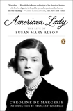 American Lady: The Life of Susan Mary Alsop, de Margerie, Caroline