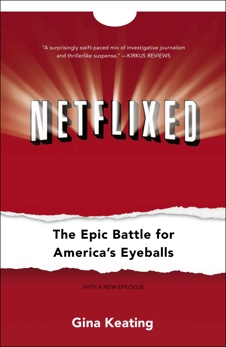 Netflixed: The Epic Battle for America's Eyeballs, Keating, Gina