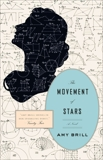 The Movement of Stars: A Novel, Brill, Amy
