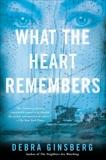 What the Heart Remembers, Ginsberg, Debra