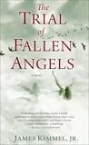 The Trial of Fallen Angels: A Thriller, Kimmel, James