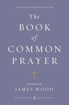 The Book of Common Prayer: (Penguin Classics Deluxe Edition),