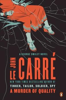 A Murder of Quality: A George Smiley Novel, le Carré, John
