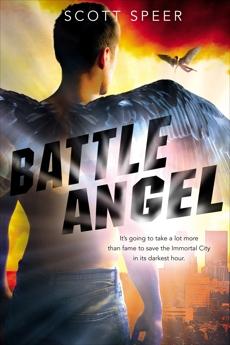 Battle Angel: An Immortal City Novel, Speer, Scott