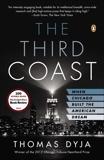 The Third Coast: When Chicago Built the American Dream, Dyja, Thomas L.