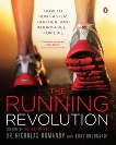 The Running Revolution: How to Run Faster, Farther, and Injury-Free--for Life, Brungardt, Kurt & Romanov, Nicholas