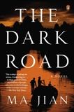 The Dark Road: A Novel, Jian, Ma