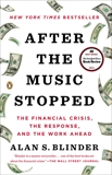 After the Music Stopped: The Financial Crisis, the Response, and the Work Ahead, Blinder, Alan S.