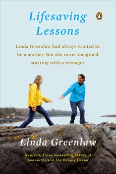 Lifesaving Lessons: Notes from an Accidental Mother, Greenlaw, Linda