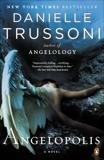 Angelopolis: A Novel, Trussoni, Danielle