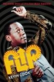 Flip: The Inside Story of TV's First Black Superstar, Cook, Kevin