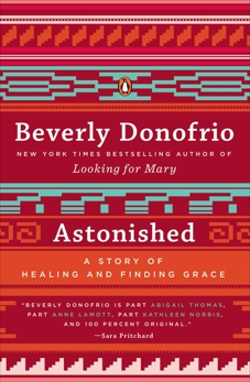 Astonished: A Story of Healing and Finding Grace, Donofrio, Beverly