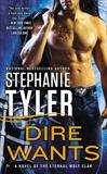 Dire Wants: A Novel of the Eternal Wolf Clan, Tyler, Stephanie