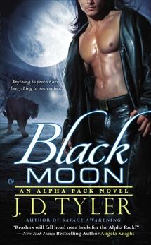 Black Moon: An Alpha Pack Novel, Tyler, J.D.