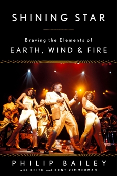 Shining Star: Braving the Elements of Earth, Wind & Fire, Bailey, Philip & Zimmerman, Keith & Zimmerman, Kent