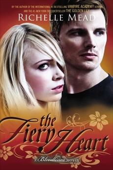 The Fiery Heart: A Bloodlines Novel, Mead, Richelle