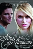 Silver Shadows: A Bloodlines Novel, Mead, Richelle
