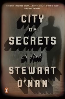 City of Secrets: A Novel, O'Nan, Stewart