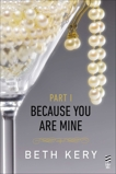 Because You Are Mine Part I: Because You Tempt Me, Kery, Beth