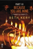 Because You Are Mine Part III: Because You Haunt Me, Kery, Beth