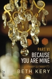 Because You Are Mine Part VI: Because You Torment Me, Kery, Beth