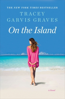 On the Island: A Novel, Graves, Tracey Garvis
