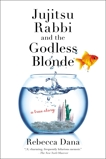 Jujitsu Rabbi and the Godless Blonde, Dana, Rebecca