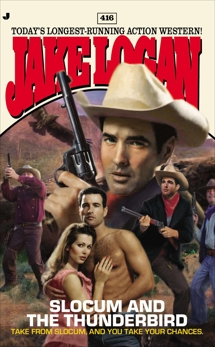 Slocum 416: Slocum and the Thunderbird, Logan, Jake